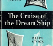 The Cruise of the Dream Ship – Ralph Stock (1950 Edition in Complete Dust Jacket)