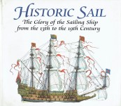 Historic Sail – The Glory of the Sailing Ship from the 13th to the 19th Century – Wheatley