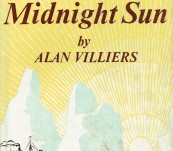 Whalers of the Midnight Sun  – Alan Villiers [A Fiction Based on His Experiences] – 1964