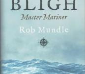 Bligh – Master Mariner – Rob Mundle