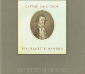 Captain James Cook – The Greatest Discoverer [Hordern House Reference]