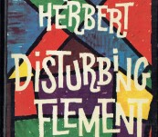 Disturbing Element [An Autobiography] – Xavier Herbert – First Edition 1963