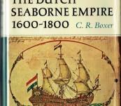 The Dutch Seaborne Empire 1600-1800 – C.R. Boxer